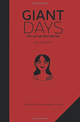 This oversized first volume of Giant Days: Not on the Test Edition, written by John Allison (Bad Machinery, Scary Go Round) and illustrated by Lissa Treiman and Max Sarin, collects the first eight issues of the Eisner Award and Harvey Award-nominated...