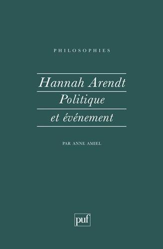 Hannah Arendt, politique et événement par Anne Amiel