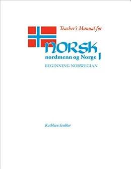 Teacher's Manual for Norsk, nordmenn og Norge 1: Beginning Norwegian by [Stokker, Kathleen]