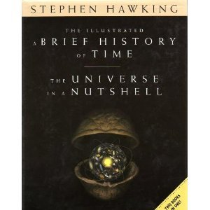"The Illustrated ""A Brief History of Time"" (revised and expanded edition) and ""The Universe in a Nutshell"" [Two Books in One!]"