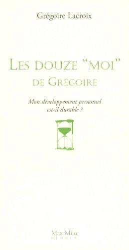Les 12 moi de Grégoire : Mon développement personnel est-il durable ?