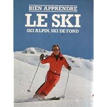 Bien apprendre le ski : ski alpin, ski de fond