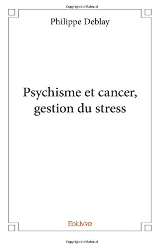 Psychisme et cancer, gestion du stress