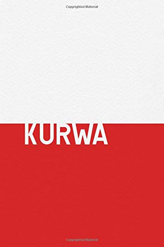 """Polish Flag Kurwa Journal: Polish Swear Word Kurwa Mac Composition Book / Notebook / Journal ( 6"""" x 9"""" ), College Ruled / Lined Paper, 120 pages for Poles"""