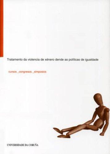 Tratamento da violencia de xénero dende as políticas de igualdade (Galician Edition) por Ana Sánchez Bello