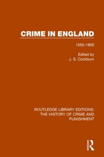 Crime in England: 1550-1800 (Routledge Library Editions: The History of Crime and Punishment)