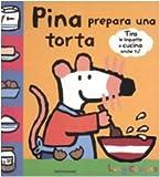 Scarica Libro Pina prepara una torta Ediz illustrata (PDF,EPUB,MOBI) Online Italiano Gratis