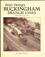 Peter Denny's Buckingham Branch Lines: 1945-1967 Pt. 1 por Peter Denny