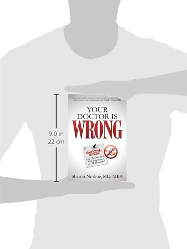 Your Doctor Is Wrong: For Anyone Who Has Been Dismissed, Misdiagnosed or Mistreated