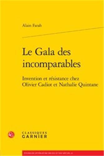 Le Gala des incomparables : Invention et résistance chez Olivier Cadiot et Nathalie Quintane