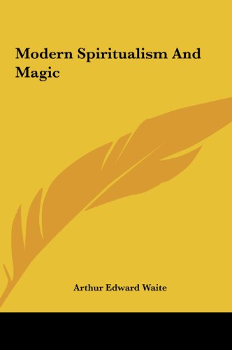 Modern Spiritualism and Magic Modern Spiritualism and Magic