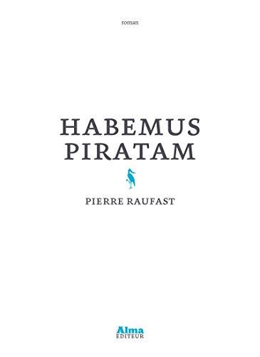 Habemus piratam par Pierre Raufast