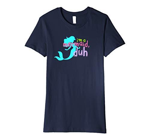 I 'm a Mermaid DUH T-Shirt Love Meerjungfrauen Geschenk Tee Mädchen Frauen