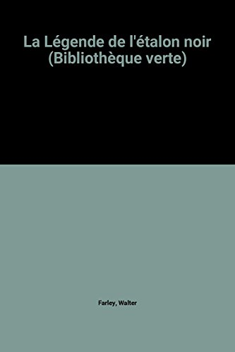 La Légende de l'étalon noir (Bibliothèque verte)