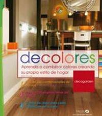 Decolores: Aprenda a combinar colores creando su propio estilo de hogar (Decogarden) por Anna Stamer