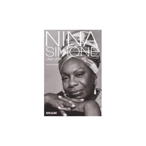 Nina Simone. Una Vita