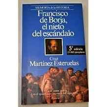 Francisco de borja : el Nieto del escandalo (Memoria de la Historia)