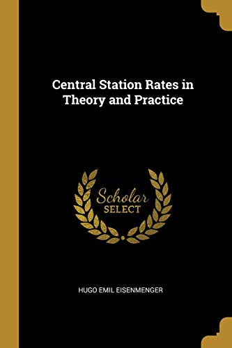 Central Station Rates in Theory and Practice -