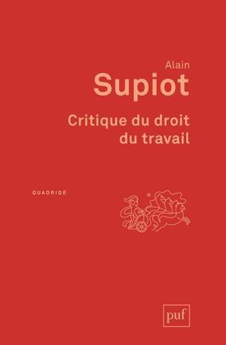 Critique du droit du travail par Alain Supiot