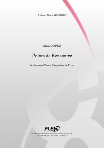 PARTITION CLASSIQUE - Points de Rencontre - A. LOPEZ - Saxophone Soprano/Ténor et Piano