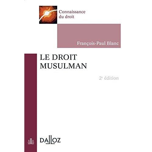 Le droit musulman - 2e éd.: Connaissance du droit