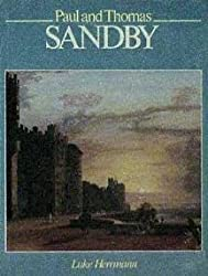 Sandby, Paul and Thomas: Fathers of the English Watercolour by Luke Herrmann (1998-03-01)