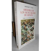 HISTORIA DE LOS MUSULMANES DE ESPAÑA. IV. Los reyes de Taifas. 1ª edición en editorial