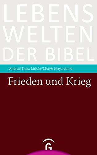 Frieden und Krieg (Lebenswelten der Bibel)
