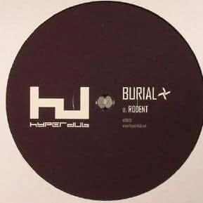Burial - Rodent - Hyperdub - HDB113