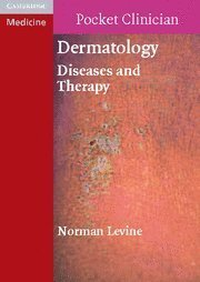 Dermatology: Diseases and Therapy (Cambridge Pocket Clinicians) 1st Edition by Levine, Norman (2007) Paperback