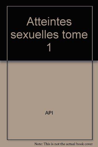 Atteintes sexuelles sur enfants mineurs : Tome 1 par API