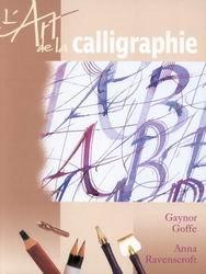 L'art de la calligraphie par Gaynor Goffe