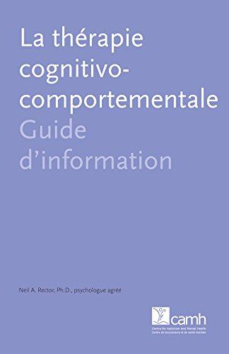 La thérapie cognitivo-comportementale: Guide d'information par Neil A. Rector
