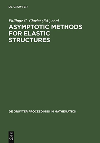 Asymptotic Methods for Elastic Structures: Proceedings of the International Conference, Lisbon, Portugal, October 4-8, 1993 (De Gruyter Proceedings in Mathematics) (English Edition)