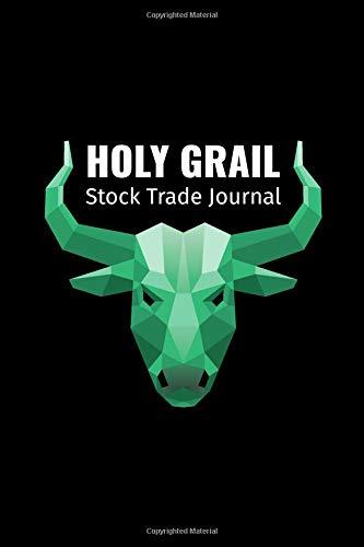 Holy Grail Stock Trade Journal: Blank Stock Trading Journal