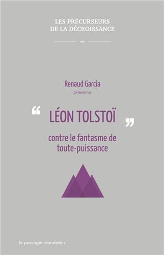Léon Tolstoi contre le fantasme de toute-puissance