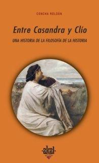 Descargar Libro Entre Casandra y Clío (Universitaria) de Concha Roldán