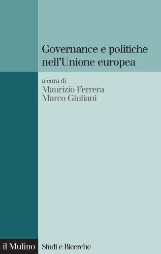 Governance e politiche nell'Unione europea (Studi e ricerche)