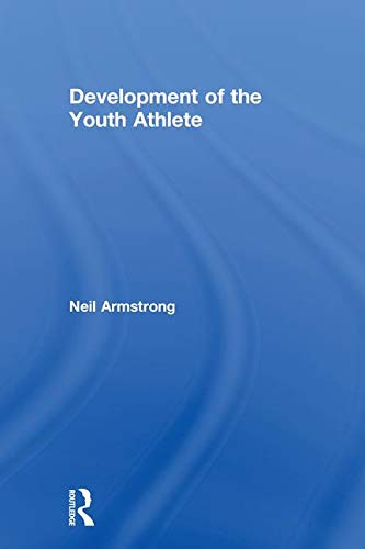Development of the youth athlete / Neil Armstrong | Armstrong, Neil