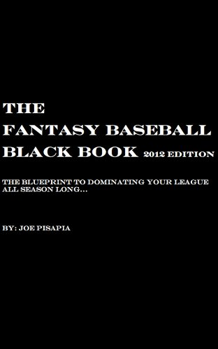 The Fantasy Baseball Black Book 2012 Edition (NEW 2013 Edition Now Avail on Kinlde Store! http://amzn.to/Wmf6yd (English Edition)