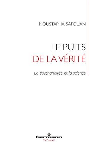 Le puits de la vérité: La psychanalyse et la science