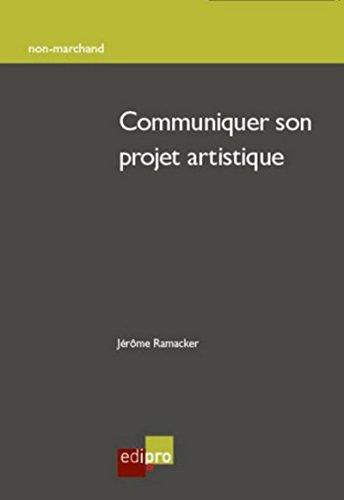 Communiquer son projet artistique par Jerome Ramacker