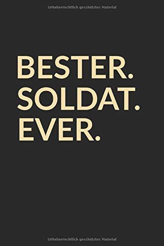 Bester Soldat Ever: Liniertes • Notebook • Notizbuch •  Taschenbuch • Journal • Tagebuch - Ein lustiges Geschenk für die Besten Männer Der Welt (Panzer Männer Lustig,)