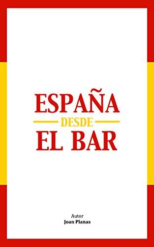 ESPAÑA DESDE EL BAR por Joan Planas