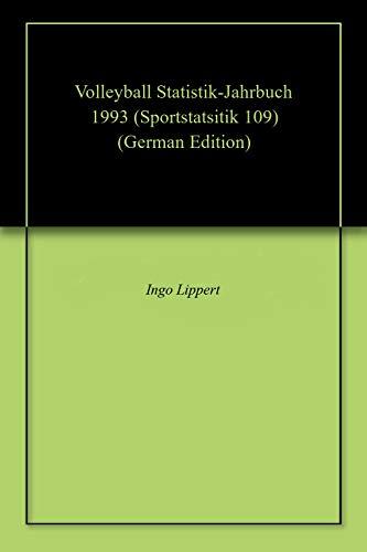 Volleyball Statistik-Jahrbuch 1993 (Sportstatsitik 109) (German Edition) por Ingo Lippert