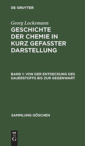 Sauerstoff Sammlung (Georg Lockemann: Geschichte der Chemie in kurz gefaßter Darstellung: Von der Entdeckung des Sauerstoffs bis zur Gegenwart (Sammlung Göschen))