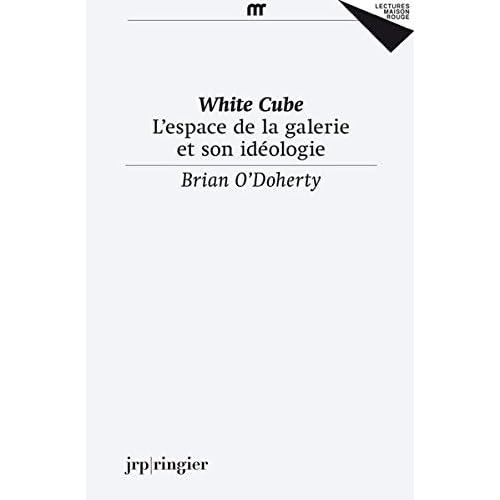 White Cube - L'espace de la galerie et son idéologie