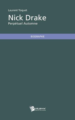 Livres gratuits Nick Drake: Perpétuel Automne pdf ebook