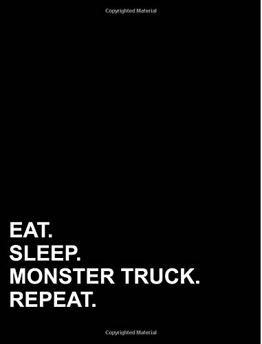 Eat Sleep Monster Truck Repeat: Composition Notebook: College Ruled Diary For Men, Journals To Write In For Girls, College Ruled Paper Kindergarten, 7.44