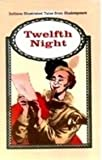 Twelfth Night Or What You Will INDIANA CHILDRENS ILLUSTRATED CLASSICS